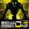Being One - Episode 3 - Dark Matter